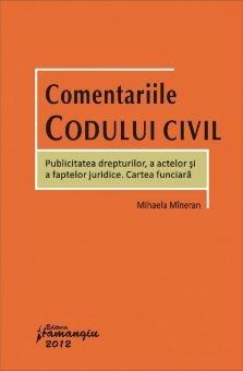 Imagine Comentariile Codului civil - Publicitatea drepturilor, a actelor si a faptelor juridice. Cartea funciara