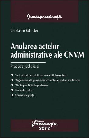 Imagine Anularea actelor administrative ale CNVM. Practica judiciara