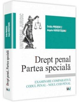Imagine Drept penal. Partea speciala. Examinare comparativa Codul penal - Noul cod penal