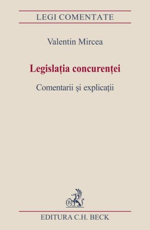 Imagine Legislatia concurentei. Comentarii si explicatii