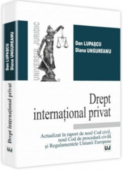 Imagine Drept international privat.Actualizat in raport de noul Cod Civil, noul Cod de procedura civila si Regulamentele Uniunii Europene
