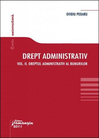 Imagine Drept administrativ. Curs universitar. Vol. II. Dreptul administrativ al bunurilor