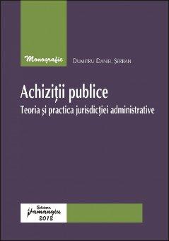 Imagine Achizitii publice.Teoria si practica jurisdictiei administrative