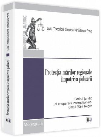 Imagine Protectia marilor regionale impotriva poluarii. Cadrul juridic al cooperarii internationale. Cazul Marii Negre