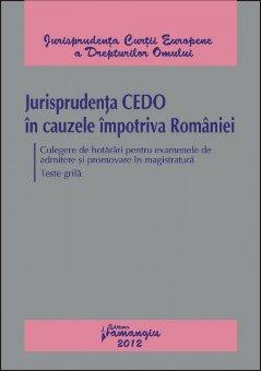 Imagine Jurisprudenta CEDO in cauzele impotriva Romaniei. Culegere de hotarari  Teste grila