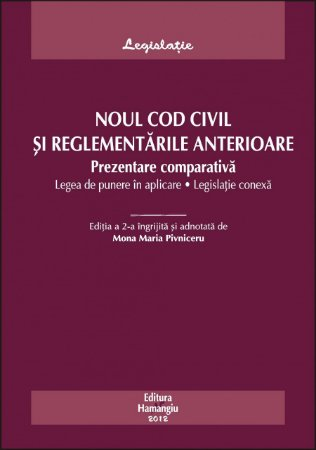 Imagine Noul Cod Civil si reglementarile anterioare ed 2