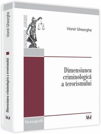 Imagine Dimensiunea criminologica a terorismului