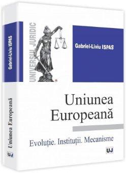 Imagine Uniunea Europeana - Evolutie. Institutii. Mecanisme