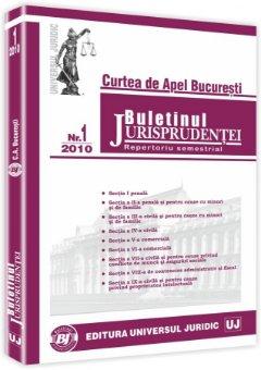 Imagine Curtea de Apel Bucuresti - Buletinul Jurisprudentei. Repertoriu semestrial 2010 - Nr. 1