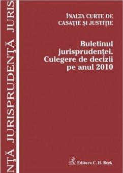 Imagine Inalta Curte de Casatie si Justitie - Buletinul jurisprudentei. Culegere de decizii pe anul 2010