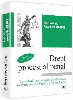 Imagine Drept procesual penal - Cu modificarile legislative operate prin Mica reforma si referiri la prevederile Noului Cod de procedura penala