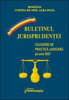 Imagine Curtea de Apel Alba Iulia. Buletinul jurisprudentei 2007