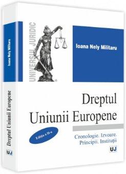 Imagine Dreptul Uniunii Europene. Cronologie. Izvoare. Principii. Institutii.