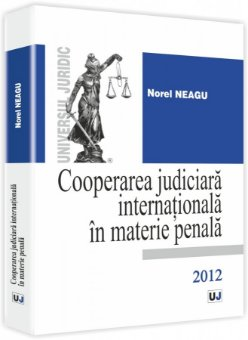 Imagine Cooperarea judiciara internationala in materie penala - 2012