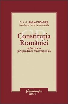 Imagine Constitutia Romaniei reflectata in jurisprudenta constitutionala
