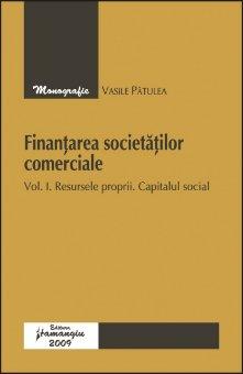 Imagine Finantarea societatilor comerciale. Vol. I Resursele proprii. Capitalul social