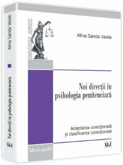 Imagine Noi directii in psihologia penitenciara. Adaptarea corectionala si clasificarea corectionala