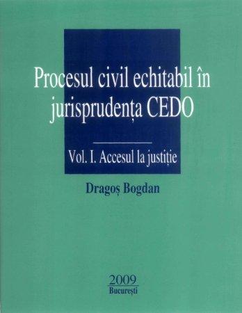 Imagine Procesul civil echitabil in jurisprudenta CEDO - Vol. I. Accesul la justitie