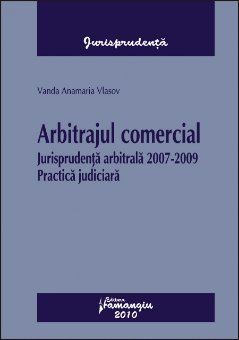 Imagine Arbitrajul comercial.Jurisprudenta arbitrala 2007-2009