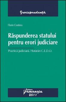 Imagine Raspunderea statului pentru erori judiciare.Practica judiciara