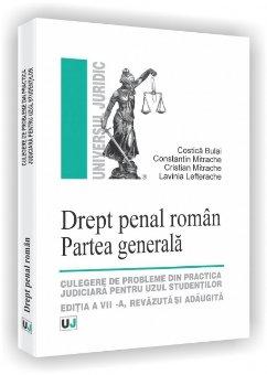Imagine Drept penal roman. Partea generala - Culegere de probleme din practica judiciara pentru uzul studentilor