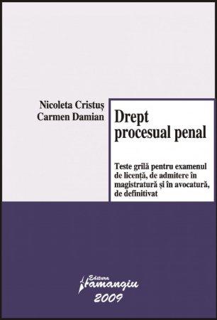 Imagine Drept procesual penal. Teste grila pentru ex de licenta, de admitere in magistratura si in avocatura