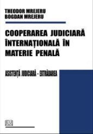 Imagine Cooperarea judiciara internationala in materie penala. Asistenta judiciara. Extradarea