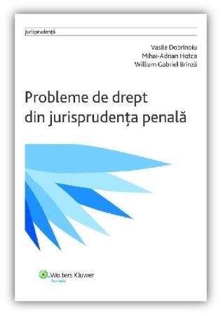 Imagine Probleme de drept din jurisprudenta penala
