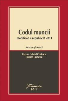 Imagine Codul muncii modificat si republicat 2011.Analize si solutii