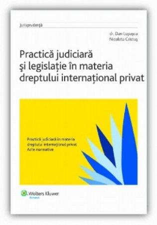 Imagine Practica judiciara si legislatie in materia dreptului international privat