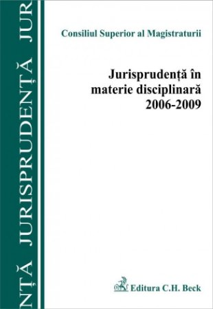 Imagine Jurisprudenta in materie disciplinara 2006-2009