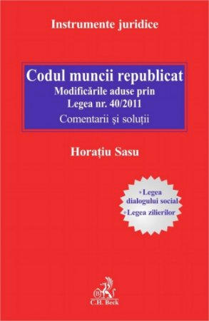 Imagine Codul muncii republicat - modificarile aduse prin Legea nr. 40/2011