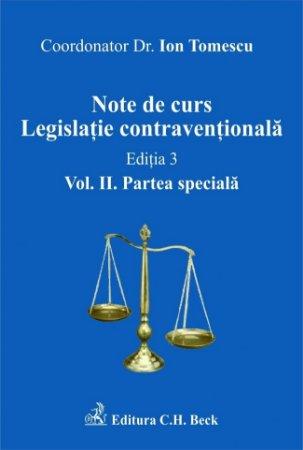Imagine Note de curs. Legislatie contraventionala. Volumul II. Partea speciala