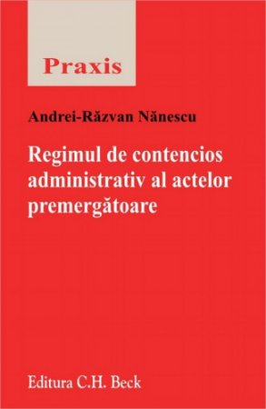 Imagine Regimul de contencios administrativ al actelor premergatoare