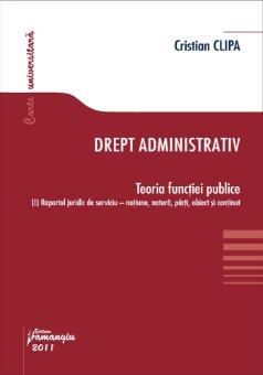 Imagine Drept administrativ. Teoria functiei publice I