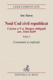 Imagine Noul cod civil republicat. Legea nr. 287/2009. Cartea a V-a. Despre obligatii art. 1164-1649