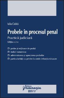 Imagine Probele in procesul penal. Practica judiciara ed 2