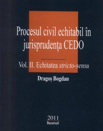 Imagine Procesul civil echitabil in jurisprudenta CEDO - Vol. II. Echitatea stricto-sensu