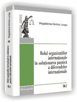 Imagine Rolul organizatiilor internationale in solutionarea pasnica a diferendelor internationale