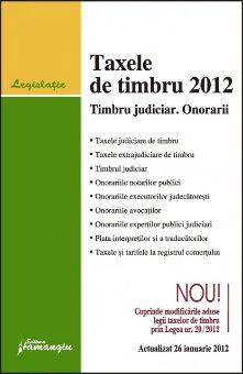 Imagine Taxele de timbru 2012. Timbru judiciar. Onorarii 26.01.2012