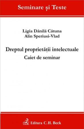 Imagine Dreptul proprietatii intelectuale. Caiet de seminar