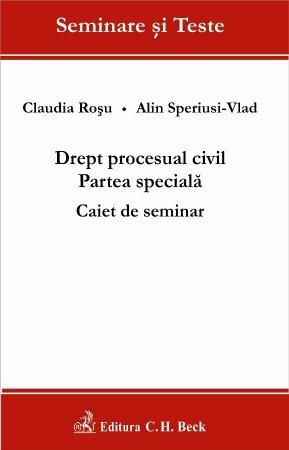 Imagine Drept procesual civil. Partea speciala. Caiet de seminar