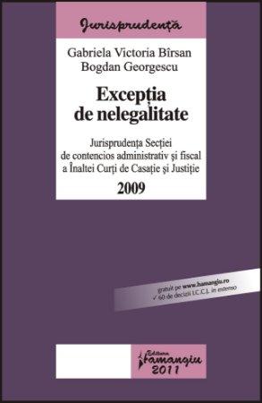 Imagine Exceptia de nelegalitate. Jurisprudenta Sectiei de contencios administrativ si fiscal a ICCJ pe anul 2009