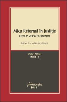 Imagine Mica reforma in justitie leg 202/2010 comentata ed. 2