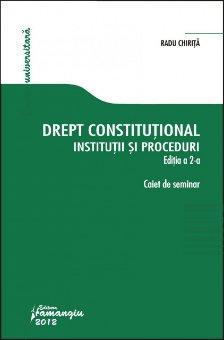 Imagine Drept constitutional.Institutii si proceduri.Caiet de seminar ed 2