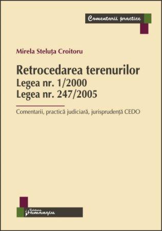 Imagine Retrocedarea terenurilor Legea nr 1/2000, Legea nr 247/2005