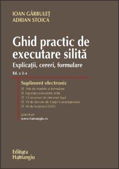 Imagine Ghid practic de executare silita. Explicatii, cereri, formulare Ed 2
