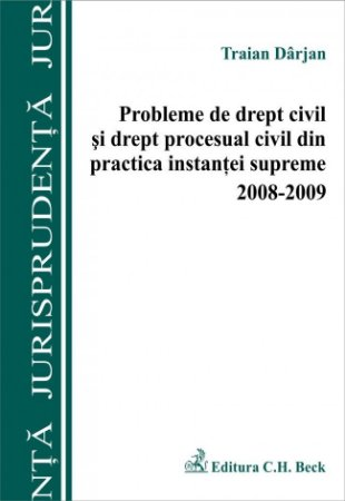 Imagine Probleme de drept civil si drept procesual civil din practica instantei supreme 2008-2009