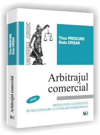 Imagine Arbitrajul comercial - Modalitate alternativa de solutionare a litigiilor patrimoniale