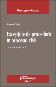 Imagine Exceptiile de procedura in procesul civil.Practica judiciara
